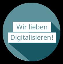 Wir lieben Digitalisieren!